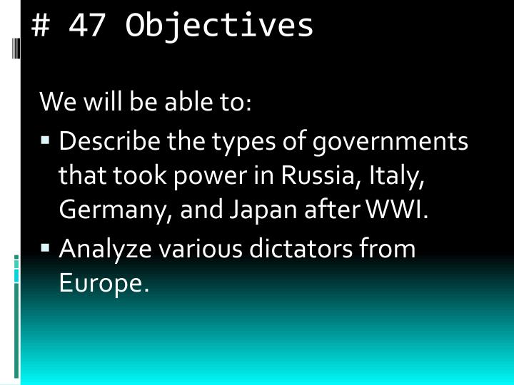 # 47 Objectives