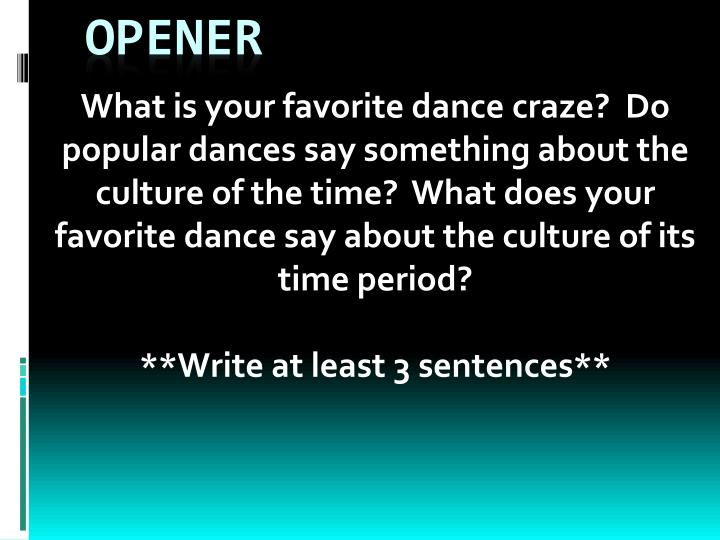 What is your favorite dance craze?  Do popular dances say something about the culture of the time?  What does your favorite dance say about the culture of its time period?