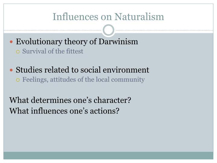 Influences on Naturalism