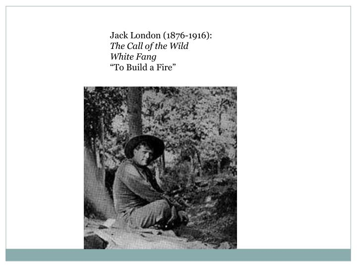 Jack London (1876-1916):