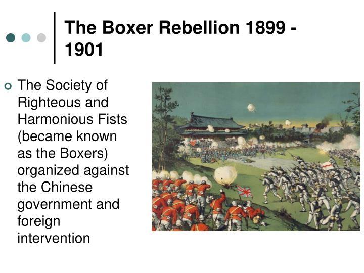 The Boxer Rebellion 1899 -1901