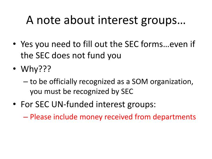 A note about interest groups…