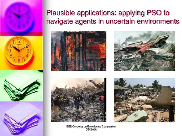 Plausible applications: applying PSO to navigate agents in uncertain environments