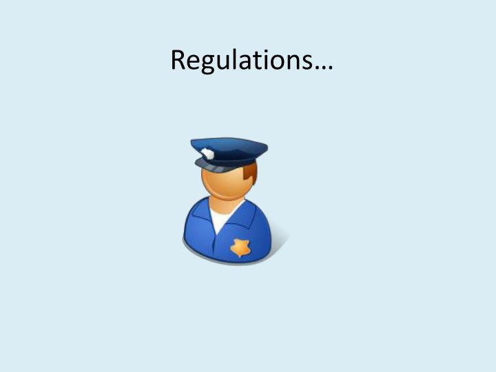 Regulations…