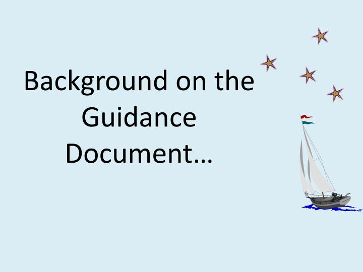 Background on the Guidance Document…