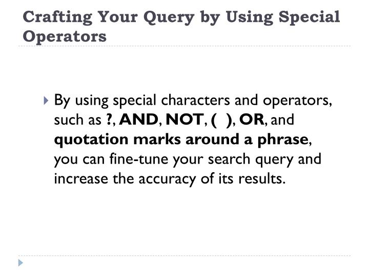 Crafting your query by using special operators
