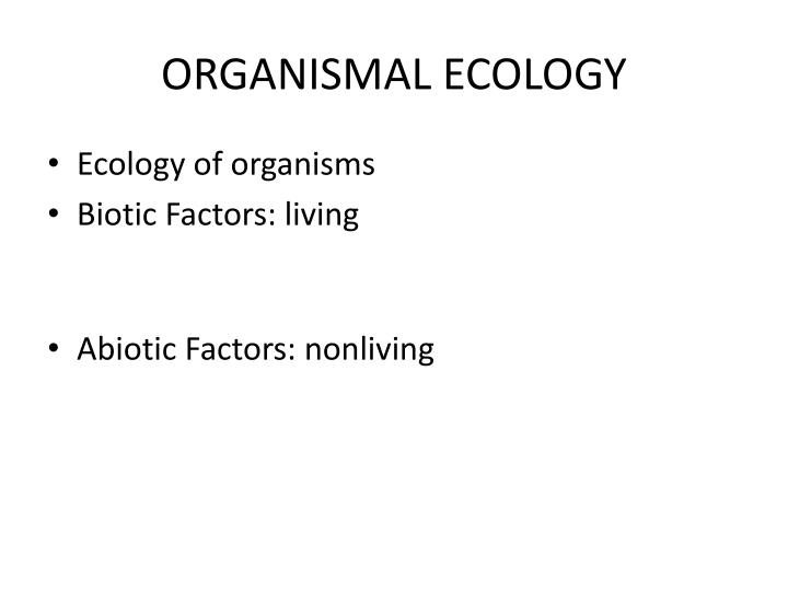 ORGANISMAL ECOLOGY