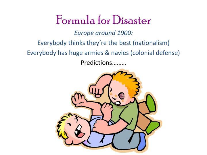 Formula for Disaster
