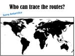 who can trace the routes