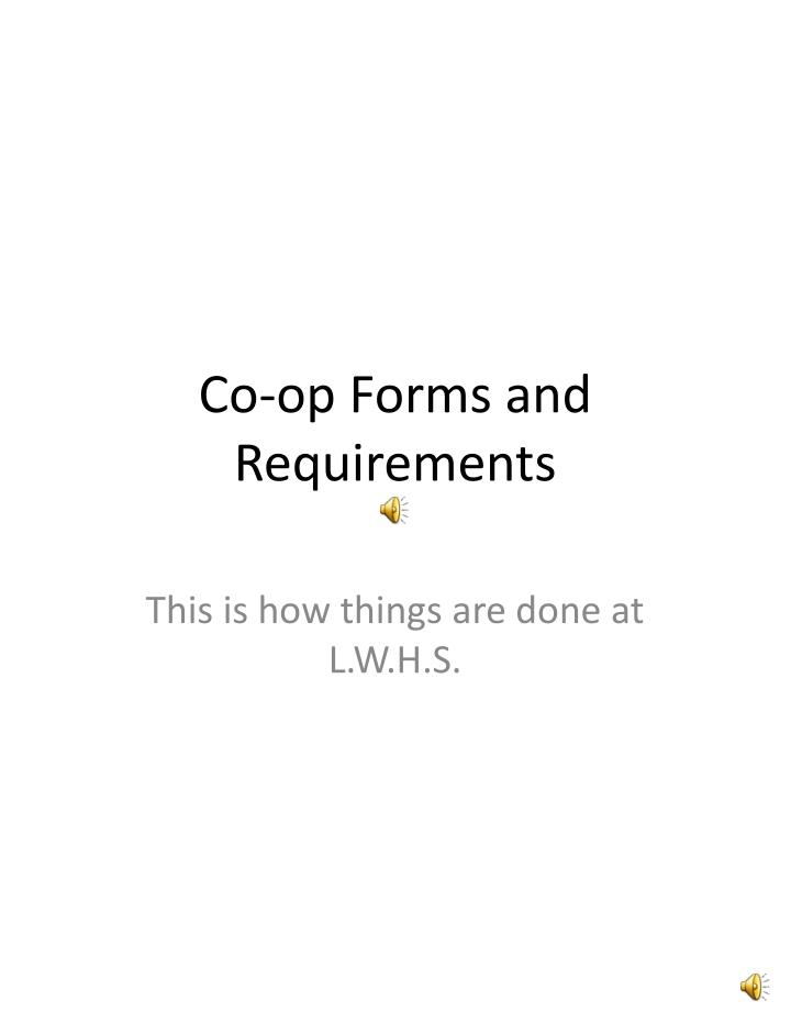 Co op forms and requirements