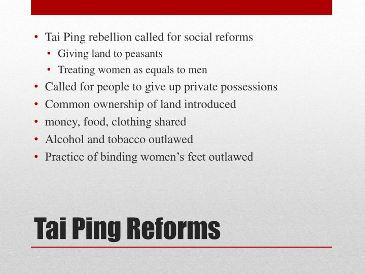 Tai Ping rebellion called for social reforms