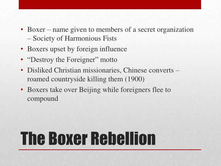 Boxer – name given to members of a secret organization – Society of Harmonious Fists