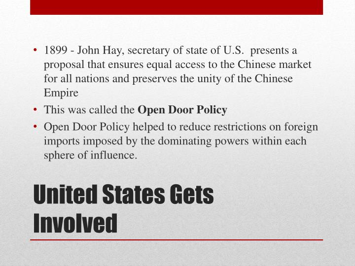 1899 - John Hay, secretary of state of U.S.  presents a proposal that ensures equal access to the Chinese market for all nations and preserves the unity of the Chinese Empire