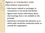 agency or transaction costs information asymmetry
