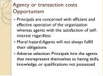 agency or transaction costs opportunism