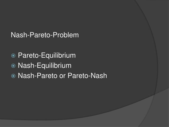 Nash-Pareto-Problem