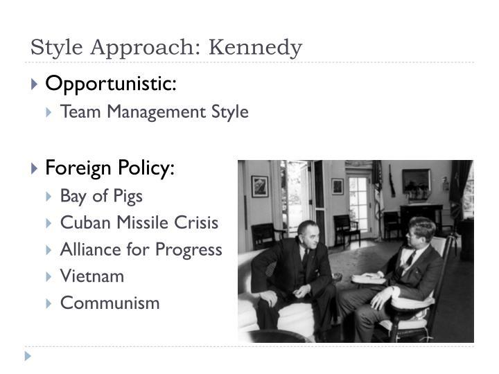Style Approach: Kennedy