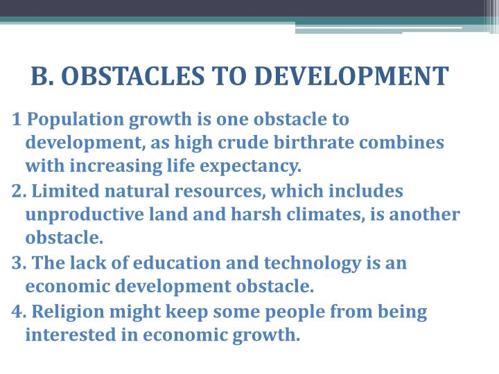 B. OBSTACLES TO DEVELOPMENT