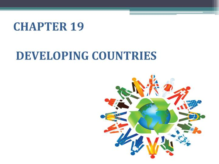 Chapter 19 developing countries 19
