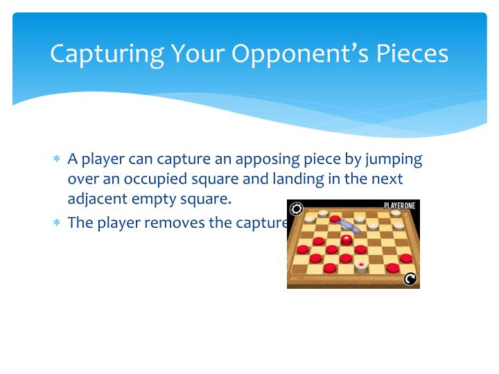 Capturing Your Opponent's Pieces