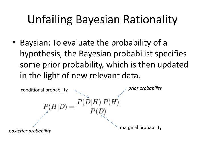 Unfailing Bayesian Rationality