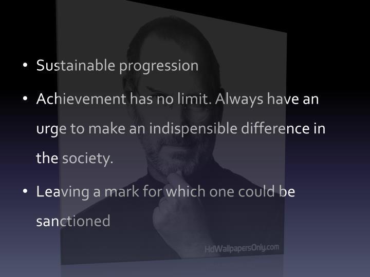 Sustainable progression