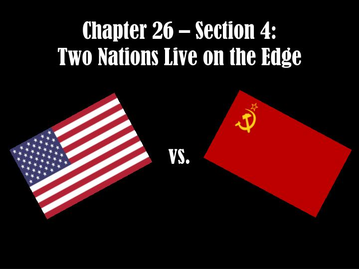 Chapter 26 section 4 two nations live on the edge