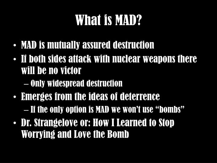 What is MAD?