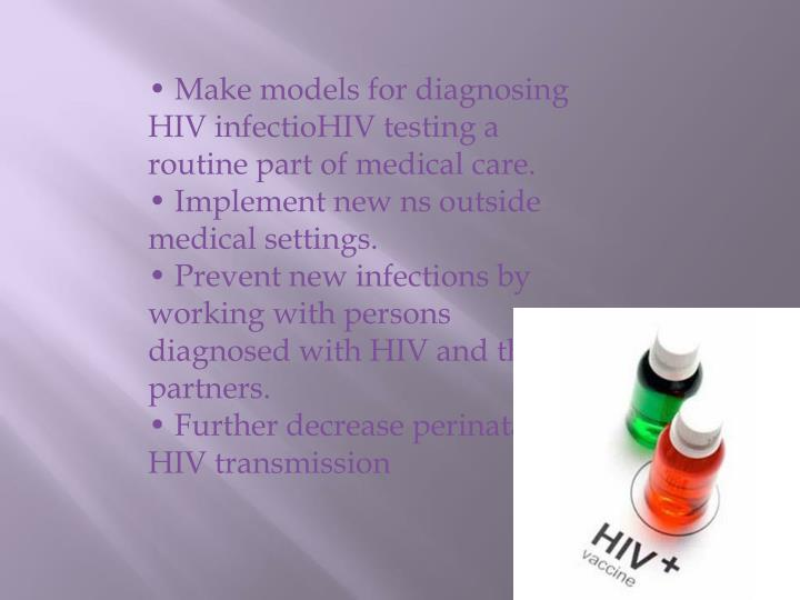 • Make models for diagnosing HIV