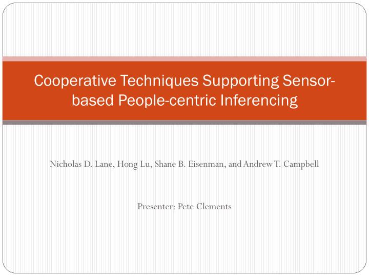 cooperative techniques supporting sensor based people centric inferencing