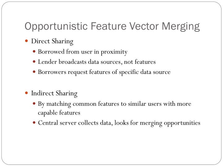 Opportunistic Feature Vector Merging