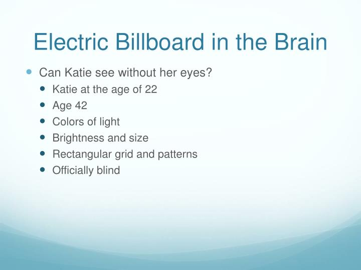 Electric billboard in the brain