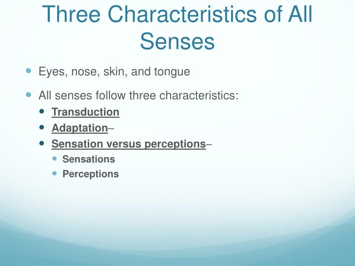 Three characteristics of all senses