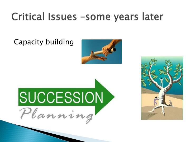 Critical Issues –some years later