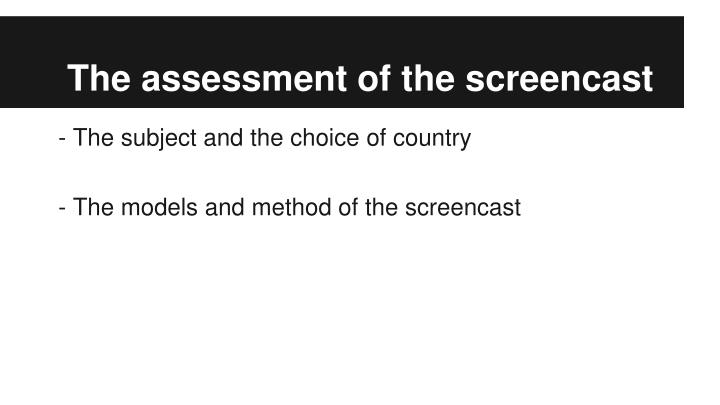The assessment of the screencast