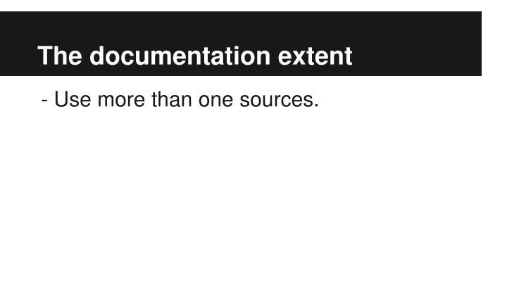 The documentation extent