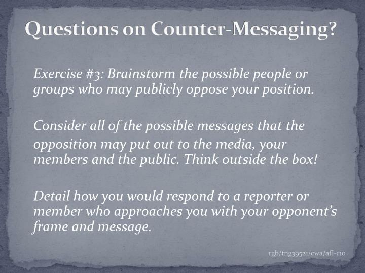 Questions on Counter-Messaging?