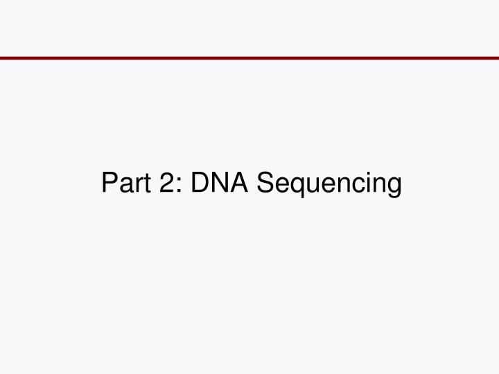 Part 2: DNA Sequencing
