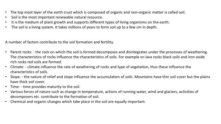 The top most layer of the earth crust which is composed of organic and non-organic matter is called soil.