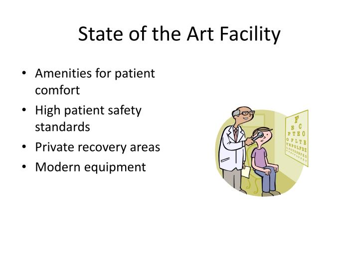 State of the Art Facility
