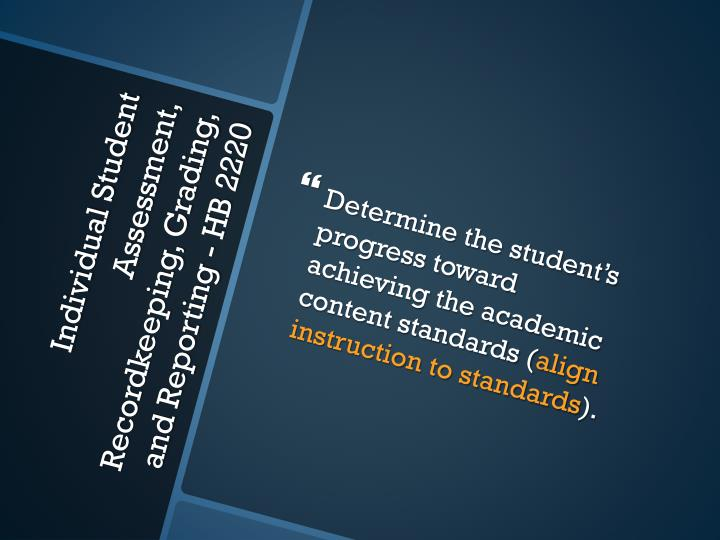 Determine the student's progress toward achieving the academic content standards (