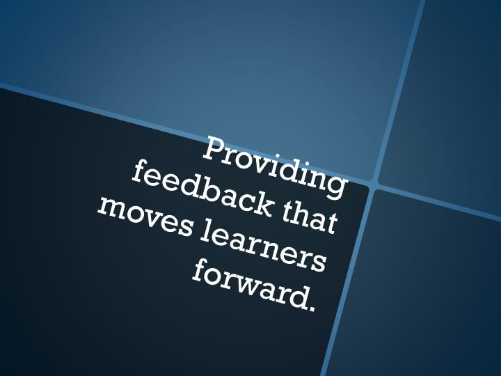 Providing feedback that moves learners forward.