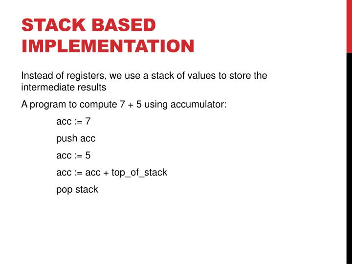 Stack based implementation