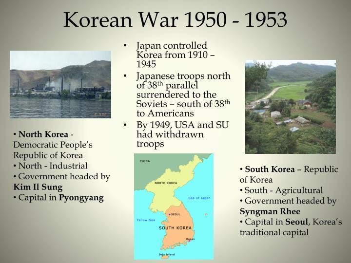 Korean War 1950 - 1953
