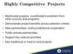 highly competitive projects