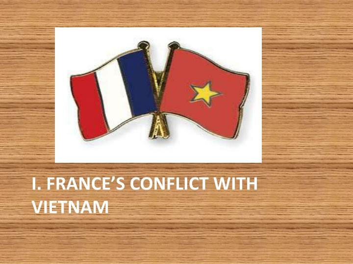 I. France's conflict with Vietnam