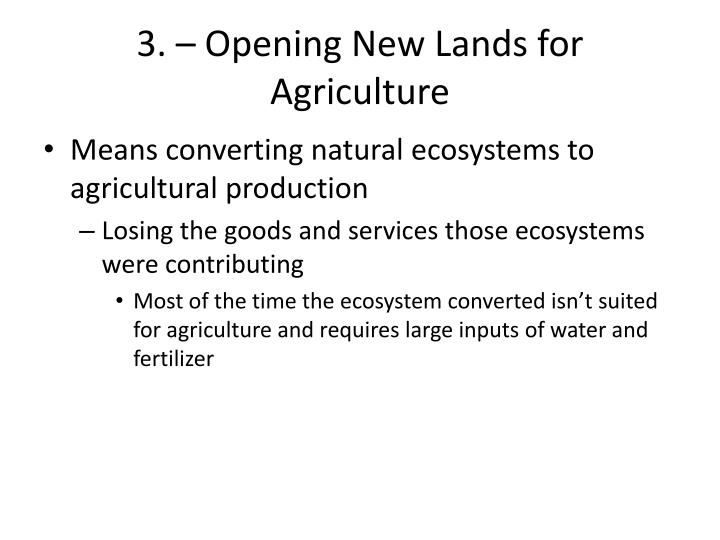 3. – Opening New Lands for Agriculture