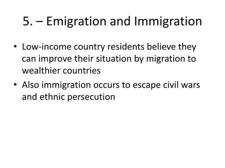 5. – Emigration and Immigration