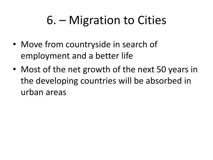 6. – Migration to Cities