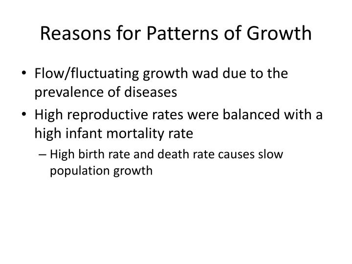 Reasons for Patterns of Growth